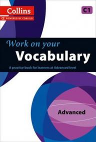 Collins: Work on your Vocabulary - Advanced (C1)