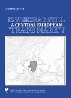 Is Visegrad Still a Central European -Trade Mark-?